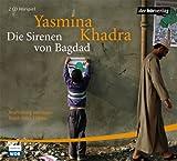 Die Sirenen von Bagdad: Hörspiel - Yasmina Khadra