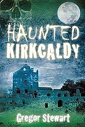 Haunted Kirkcaldy