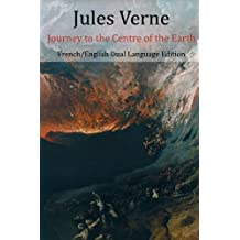 Journey to the Centre of the Earth (English/French Dual Language Edition)