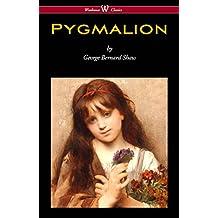 Pygmalion (Wisehouse Classics Edition)