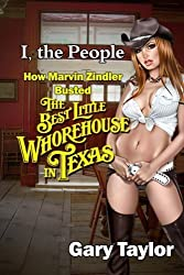 I, the People: How Marvin Zindler Busted the Best Little Whorehouse in Texas by Gary Taylor (2012-05-26)