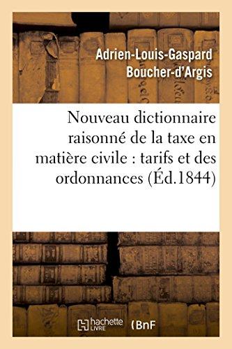 Nouveau dictionnaire raisonné de la taxe en matière civile, et texte des tarifs et des ordonnances