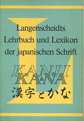 Langenscheidts Handbuch und Lexikon der japanischen Schrift: Kanji und Kana