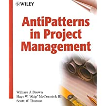 [(Anti-patterns in Project Management)] [By (author) William Brown ] published on (August, 2000)