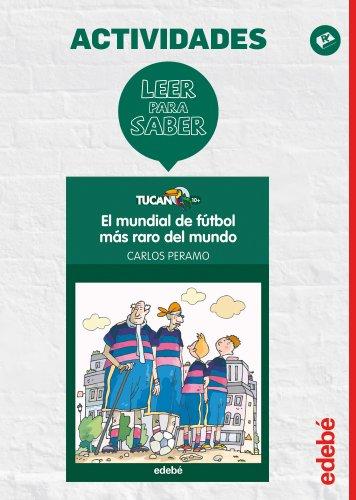 LEER PARA SABER: EL MUNDIAL DE FÚTBOL MÁS RARO DEL MUNDO (Actividades)