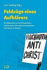 """Feldzüge eines Aufklärers: Die Debatten um Hochhuths """"Stellvertreter"""", """"Eine Liebe in Deutschland"""" und """"Wessis in Weimar""""."""
