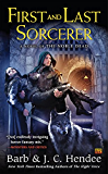 First and Last Sorcerer: A Novel of the Noble Dead (Noble Dead Series Phase 3)