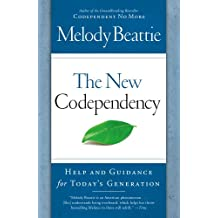 The New Codependency: Help and Guidance for Today's Generation (English Edition)