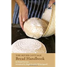 The River Cottage Bread Handbook by Daniel Stevens (2010-06-15)