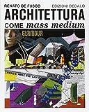 Architettura come mass medium : note per una semiologia architettonica
