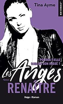 Les anges - tome 4 Renaître (New romance) par [Ayme, Tina]