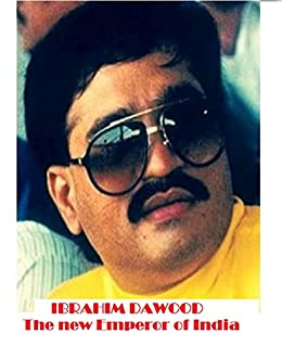 IBRAHIM DAWOOD: The new Emperor of India (At the Price of