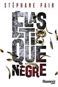 Élastique nègre par Stéphane Pair