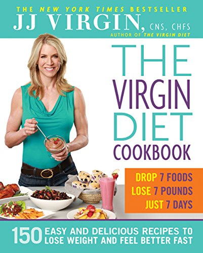 The Virgin Diet Cookbook: 150 Easy and Delicious Recipes to Lose Weight and Feel Better Fast (English Edition)