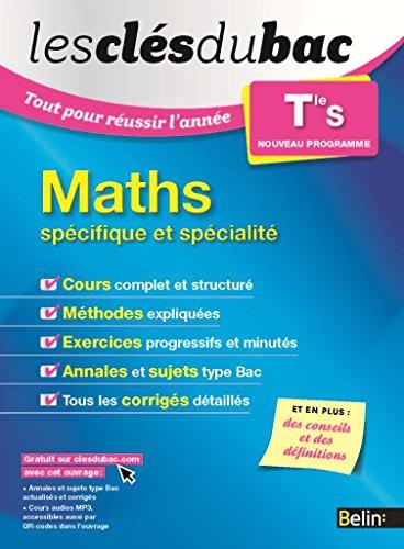 les-cls-du-bac-tout-pour-russir-l-39-anne-maths-term-s-spcifique-et-spcialit