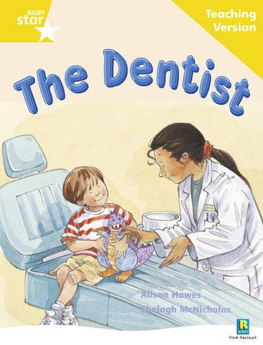 Rigby Star Guided Reading Yellow Level: The Dentist Teaching Version (STARQUEST)