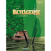 Les Mondes d'Aldébaran, cycle 2 : Bételgeuse, tome 3 : L'Expédition