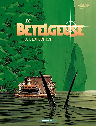les-mondes-daldebaran-cycle-2-betelgeuse-tome-3-lexpedition
