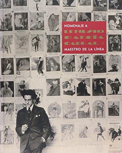 Homenaje a Ernesto Garcia Cabral/ Tribute to Ernesto Garcia Cabral: Maestro De La Linea por Rafael Barajas