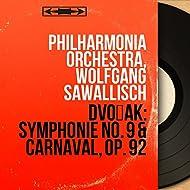 Dvořák: Symphonie No. 9 & Carnaval, Op. 92 (Mono Version)