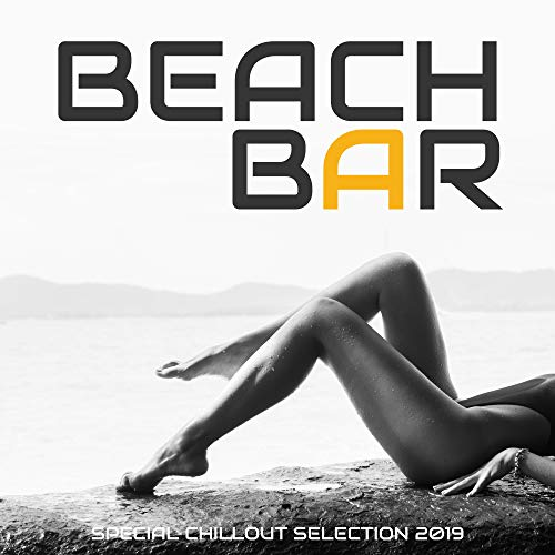 Beach Bar Special Chillout Selection 2019: Best Relaxing Chill Out Music Collection, Summer Positive Vibes, Tropical Beach Beats, Calming Ibiza Lounge (Chill-out Musik)