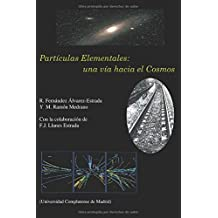 Partículas Elementales: una vía hacia el Cosmos