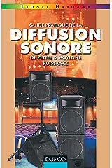Guide pratique de la diffusion sonore et petite et moyenne puissance, tome 1 Broché