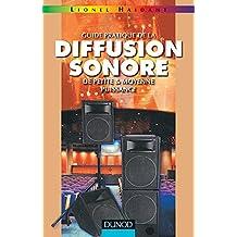 Guide pratique de la diffusion sonore et petite et moyenne puissance, tome 1