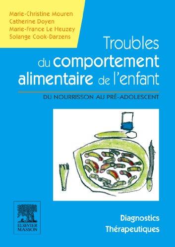 Troubles du comportement alimentaire de l'enfant: Du nourrisson au pré-adolescent - Manuel diagnostic et thérapeutique
