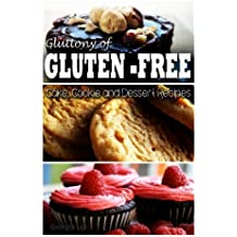 Gluttony of Gluten Free - Cake, Cookie, and Dessert Recipes by Georgia Lee (2013-11-01)