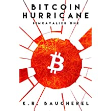 Bitcoin Hurricane (SimCavalier Book One): A Cyber Thriller Cryptocurrency Conspiracy Fiction Novel