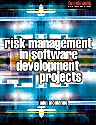 Risk Management in Software Development Projects (Computer Weekly Professional) by John McManus (2003-11-18)