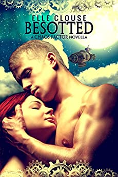 Besotted: A Chaos Factor Steampunk Romance by [Clouse, Elle]