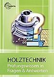 Holztechnik - Prüfungswissen in Fragen & Antworten - Wolfgang Nutsch, Peter Schulz