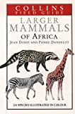 Cover of: Larger Mammals of Africa (Collins Field Guide Series) | Jean Dorst, Pierre Dandelot