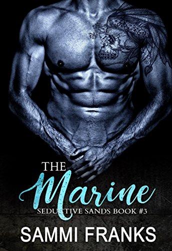 The Marine (Seductive Sands Book 3) (English - Sand Marine