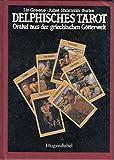 Delphisches Tarot: Orakel aus der griechischen Götterwelt - Liz Greene, Juliet Sharman-Bourke
