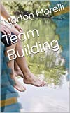 Team Building  (English Edition)...
