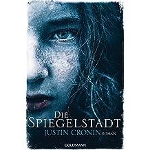Die Spiegelstadt: Passage-Trilogie  - Roman