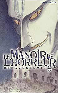 Le Manoir de l'Horreur Edition simple Tome 6
