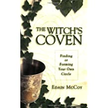 The Witch's Coven: Finding or Forming Your Own Circle
