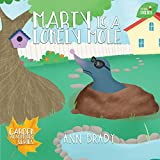 Marty is a Lonely Mole (Little Friends: Garden Adventures Series Book 1)