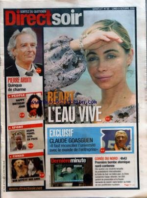 DIRECTSOIR [No 35] du 09/10/2006 - PIERRE ARDITI - QUINQUA DE CHARME - PEOPLE - HAPPY BIRTHDAY JOHN - SPORT - ASAFA POWEL SEUL EN PISTE - CONSO - BON APPETIT NOS AMIS - BEART - L'EAU VIVE - EXCLUSIF - CLAUDE GOASGUEN - IL FAUT RECONCILIER L'UNIVERSITE AVEC LE MONDE DE L'ENTREPRISE - DERNIERE MINUTE - COREE DU NORD - PREMIERE BOMBE ATOMIQUE NORD-COREENNE