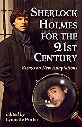 [Sherlock Holmes for the 21st Century: Essays on New Adaptations] (By: Lynnette Porter) [published: December, 2012]