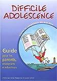 Difficile adolescence - Signes et symptômes de mal-être, Guide pour les parents, enseignants et éducateurs