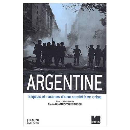 Argentine : Enjeux et racines d'une société en crise