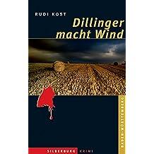 Dillinger macht Wind: Ein Baden-Württemberg-Krimi