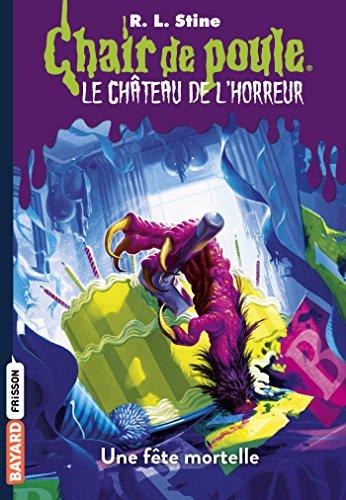 Le château de l'horreur, Tome 06: Une fête mortelle