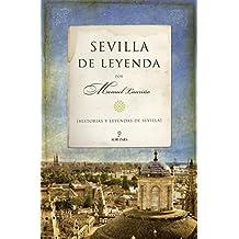 Sevilla de leyenda (Andalucia)