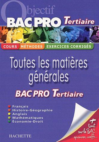 Toutes les matières générales Bac Pro Tertiaire : Pour réviser son Bac Pro tertiaire par Agnès Auerbach, Yvan Cohen, Michel Corlin, Sylvie Lefebvre, Collectif